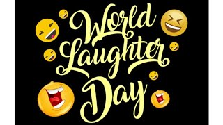 World Laughter Day 2019 | First Sunday Of May | Quotations | 5th May, 2019