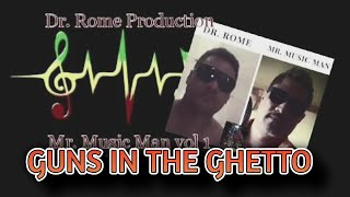 Guns in the ghetto (cover)  - Mr. Music Man (Dr. Rome Production)