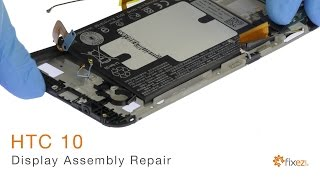 Official HTC 10 Display Assembly Repair Guide - Fixez.com