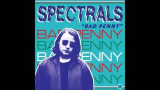 Spectrals - Bad Penny (Full Album)