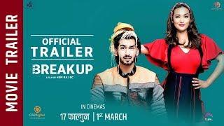 """The Break Up"" - Nepali Movie Official Trailer || Aashirman Ds Joshi, Shilpa Maskey, Raymon Das"