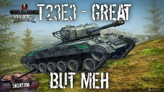 T23E3 - Great but Meh - Wot Blitz