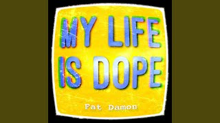 My Life Is Dope
