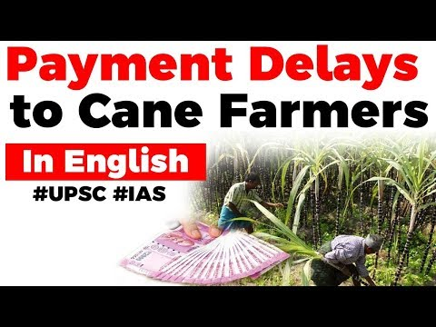 Payment Delays to Sugarcane Farmers, How it is a major survival challenge for cane farmers? #UPSC