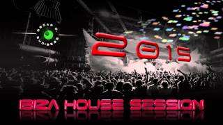 Ibiza House Session 2015 (House - Tech House)