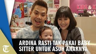 Ardina Rasti Tak Pakai Baby Sitter untuk Asuh Anak Pertamanya