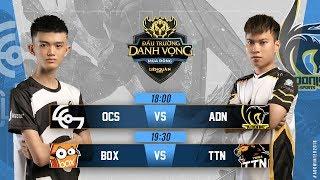 OCS vs ADN | BOX vs TTN - Đấu Trường Danh Vọng Mùa Đông 2018