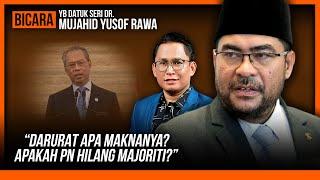 """Darurat apa maknanya? Apakah PN hilang majoriti?"" bersama Dr Mujahid Yusof"