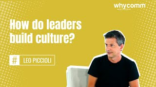 How do leaders build culture? (17 of 22)