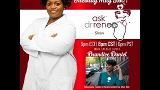 The Ask Dr. Renee Show with Brandice Daniel
