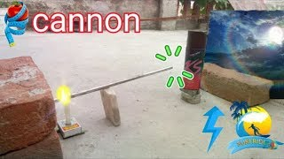 how to make ? real /|||cannon- (at home) and  blasting -(full video) anujkirti - with -(matchbox**)