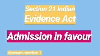 Sec. 21 Indian Evidence Act: Admission in favour