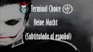 Terminal Choice - Keine Macht (Subtitulada al español)