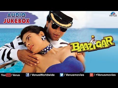 Baazigar Full Songs Jukebox   Shahrukh khan, Kajol, Shilpa Shetty   Blockbuster Bollywood Songs