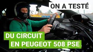 La Peugeot 508 PSE à l'épreuve du CIRCUIT !