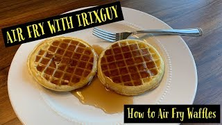 Air Fry With IrixGuy - How To Air Fry Waffles