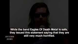 """EAGLES OF DEATH METAL SAY THEY'RE """"HORRIFIED"""" BY PARIS, BATACLAN, ATTACK - STATEMENT"""