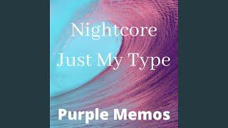Nightcore Just My Type