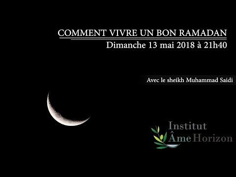 Comment vivre un bon ramadan ? Dimanche 13 mai 2018 à 21h40