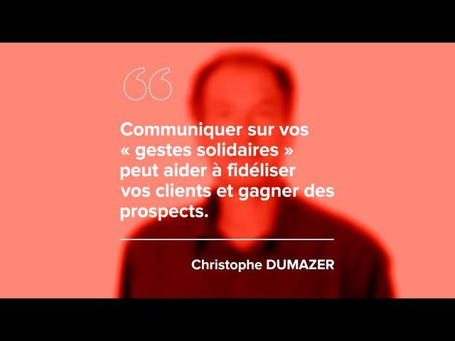 """Episode 3 – Christophe DUMAZER – «Communiquer sur vos """"gestes solidaires"""" peut aider à fidéliser vos clients et gagner des prospects.»"""