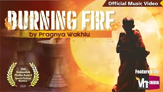 Burning Fire Official Music Video - pragnyawakhlu