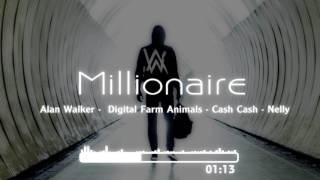 Alan Walker ft  Nelly Millionaire   Cash Cash & Digital Farm