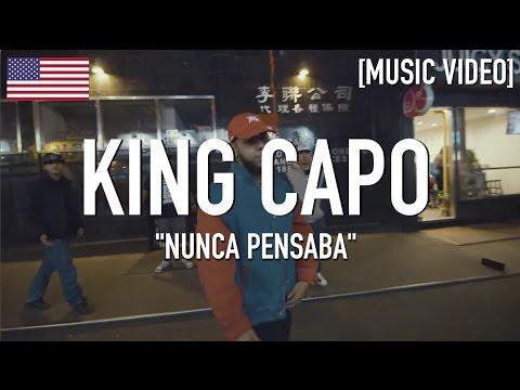 King Capo - Nunca Pensaba [ Music Video ]
