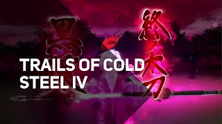 Trails of Cold Steel IV | Gameplay Trailer