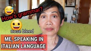 ME SPEAKING IN ITALIAN LANGUAGE .  MY 3RD LANGUAGE.