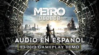 Metro Exodus - E3 2018 Gameplay Demo [AUDIO ESPAÑOL]