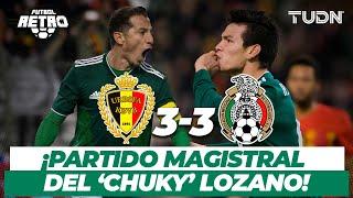 ¡Qué Golazos! El partidazo del 'Chucky' vs Bégica   Bélgica 3-3 México - Amistoso 2017   TUDN