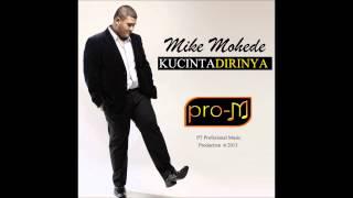 Mike Mohede - Kucinta Dirinya (Official Lyric Video)
