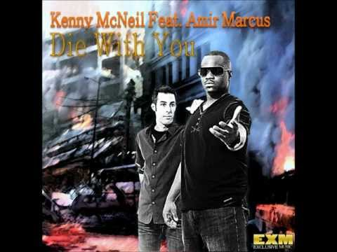Kenny McNeil Feat Amir Marcus - Die With You