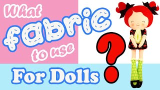 Best Fabrics To Use For Making Cloth Dolls And Soft Toys
