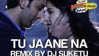 Tu Jaane Na (Remix)  Ranbir Kapoor