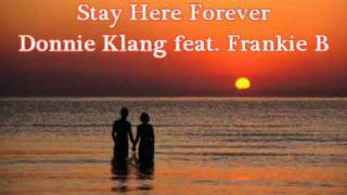 Stay Here Forever - Donnie Klang ft. Frankie B