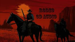 Lil Nas X, Cardi B   Rodeo | 3D AUDIO   Use Headphones