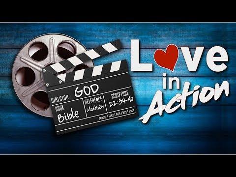 Love In Action – Matthew 22: 34-40