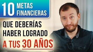 Video: 10 Metas Financieras Que Deberías Haber Logrado A Tus 30 AÑOS