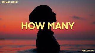 Armaan Malik - How Many (Lyrics) - YouTube