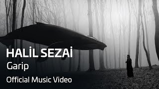 Halil Sezai - Garip (Official Video)