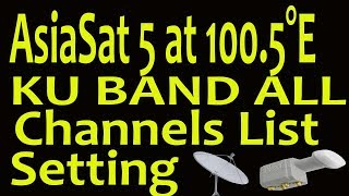 AsiaSat 5 at 100.5°E KU Band Setting and Channels LIst