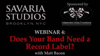 Savaria Studios Webinar - Does your band need a record label?