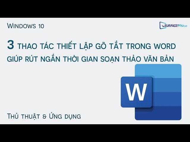 3 thao tác thiết lập gõ tắt trên Word giúp rút ngắn thời gian soạn thảo văn bản!!!