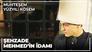 Muhteşem Yüzyıl Kösem 28.Bölüm | Şehzade Mehmed'in idamı!