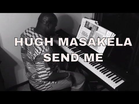 Hugh Masakela - Send me ( South African Marabi Piano)
