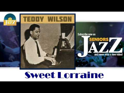 Teddy Wilson - Sweet Lorraine (HD) Officiel Seniors Jazz