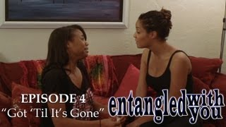 Entangled with You - Ep 4 - Got 'Til It's Gone