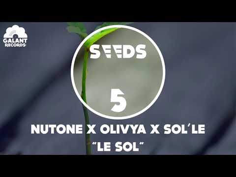 Sol'le X Olivya (Dowdelin) X NuTone (Supa Dupa) - Le Sol [SEEDS#05]