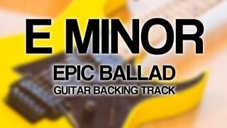 E Minor Epic Ballad Guitar Backing Track